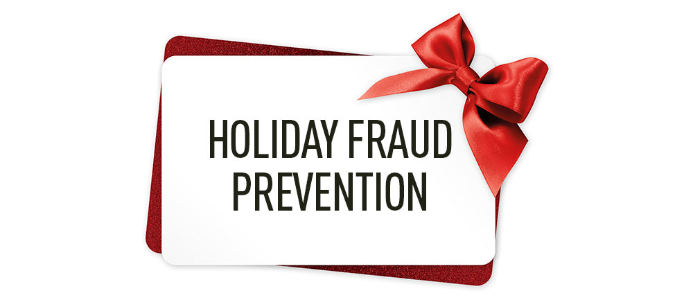 Holiday Fraud Prevention